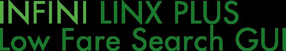 INFINI LINX PLUS Low Fare Search GUI